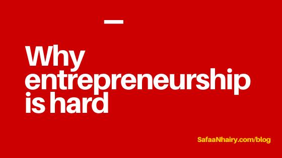 entrepreneurship is hard